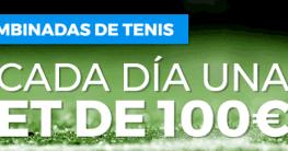 ¡Llévate hasta 100€ en Freebets cada día con las combinadas de tenis!